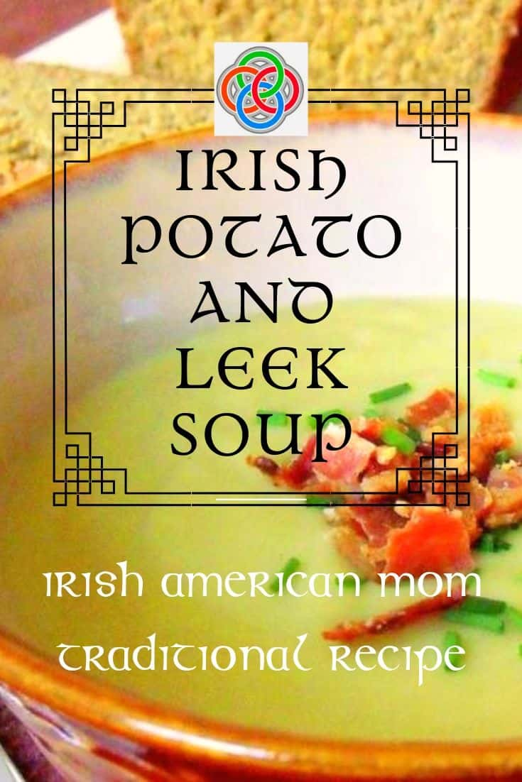 Potato and leek soup is a traditional Irish soup recipe and served all over Ireland.