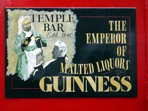 The Emperor of Malted Liquors on a Temple Bar sign for Guinness