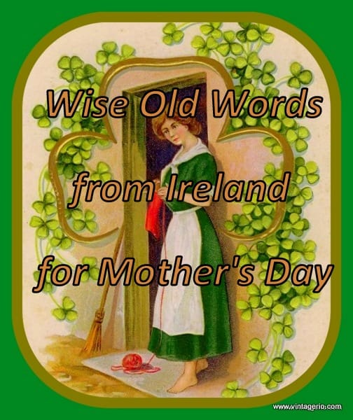 graphic for wise old words from Ireland for Mother's Day
