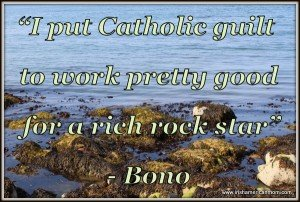 Irish Catholic guilt quotation from Bono