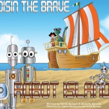 Book cover for Oisin the Brave on Robot Island by Derek Mulveen and Michelle Melville