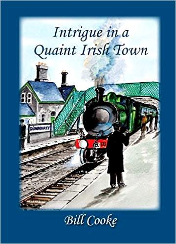 Intrigue in a Quaint Irish Town – A New Book By Bill Cooke