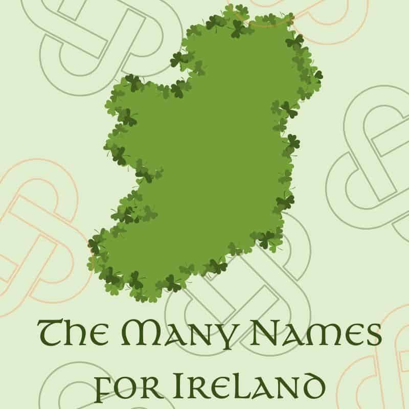 A map of Ireland graphic with green and orange Celtic knots illustrating The Many Names for Ireland