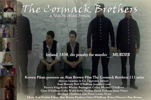 The Cormack Brothers is a film set in Ireland in 1858