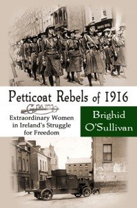 Cover for Petticoat Rebels of 1916 by Brighid O'Sullivan