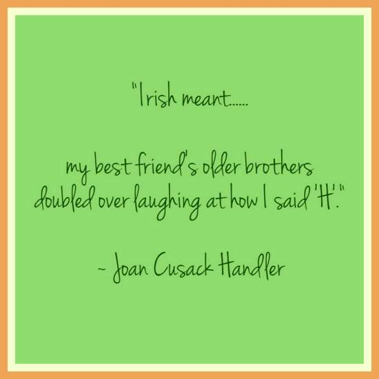 Irish Meant .... quotation from Joan Cusack Handler