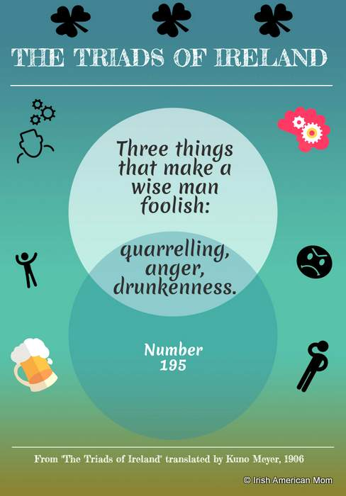Three things that make a wise man foolish taken from the Triads of Ireland