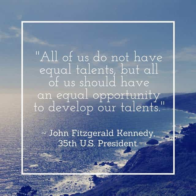 All of us do not have equal talents
