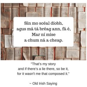 Old irish saying about embellishment of a story