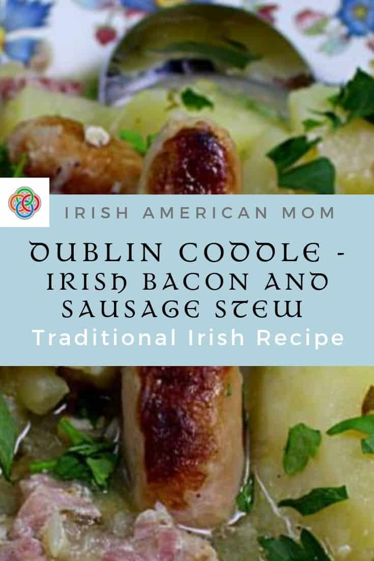 Irish sausage and bacon stew is known as coddle and is a traditional Dublin dish.