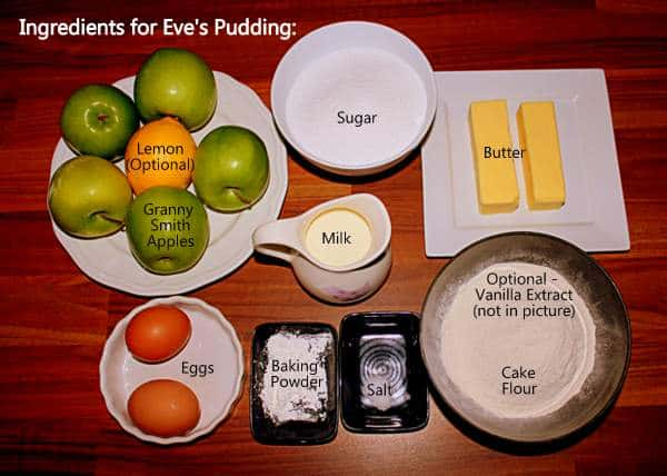 Ingredients for Eve's Pudding include apples, lemon, sugar, butter, flour, milk, eggs, baking powder and salt.