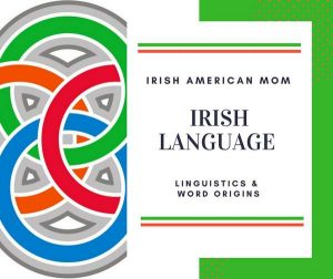 Irish Linguistics and Phrases