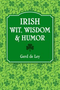 Book cover for Irish Wit Wisdom and Humor by Gerd de Ley