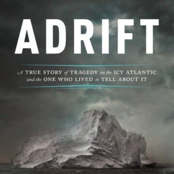Adrift - a true story of tragedgy and the icy Atlantic and the one who lived to tell about it is a non-fiction book by Washington Post journalist and author Brian Murphy