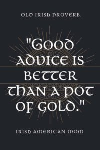 Good advice is better than a pot of gold