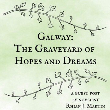 Galway the Graveyard of Hopes and Dreams
