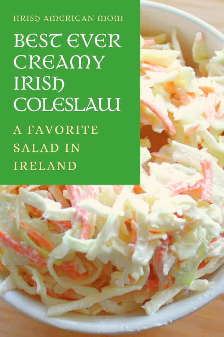Creamy Irish Coleslaw is a favorite salad in Ireland.