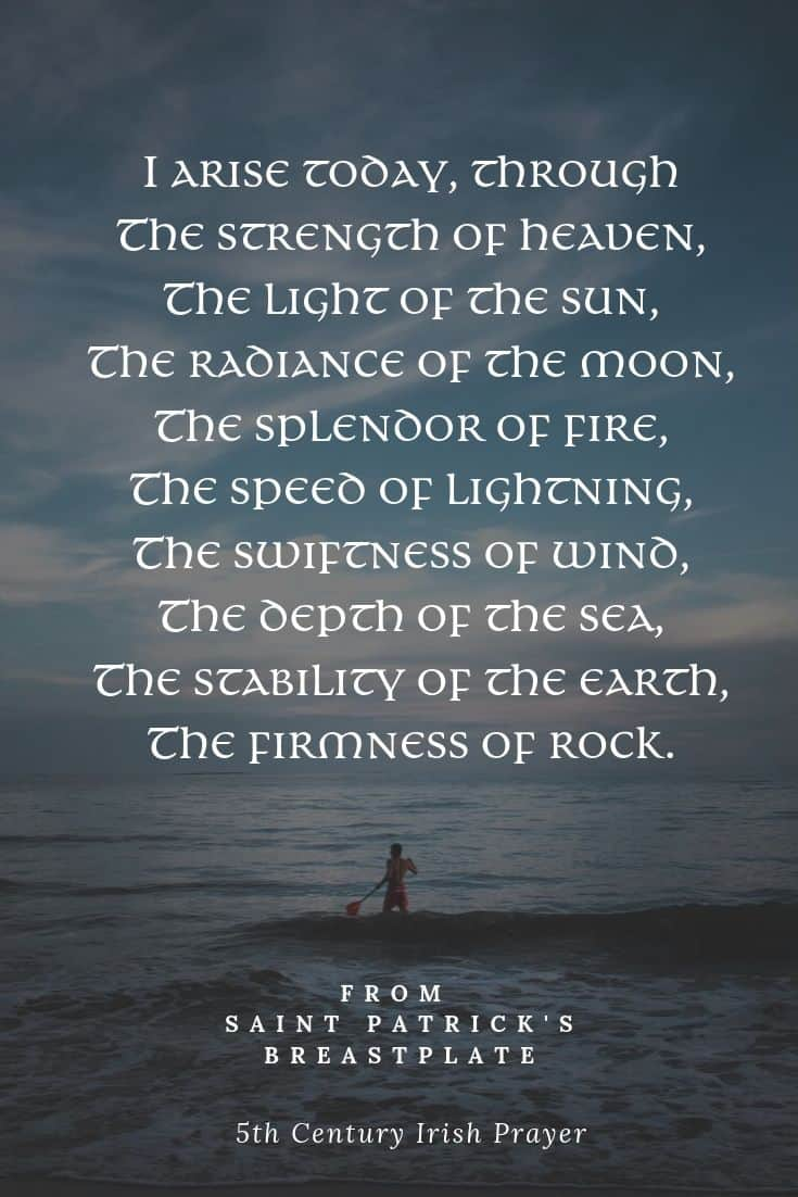 I arise today through the strength of Heaven - quotation from the Breastplate of Saint Patrick