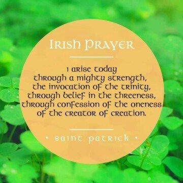 Irish prayer from Saint Patrick - I arise today through a mighty strength