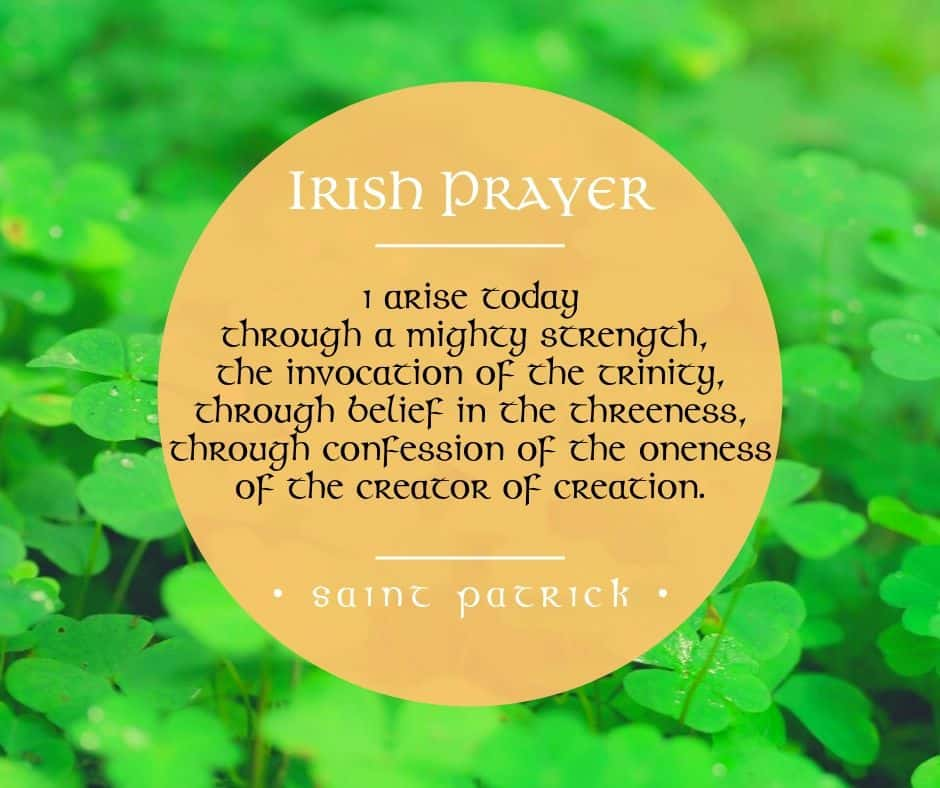 Irish prayer from Saint Patrick - I arise today through a mighty strength