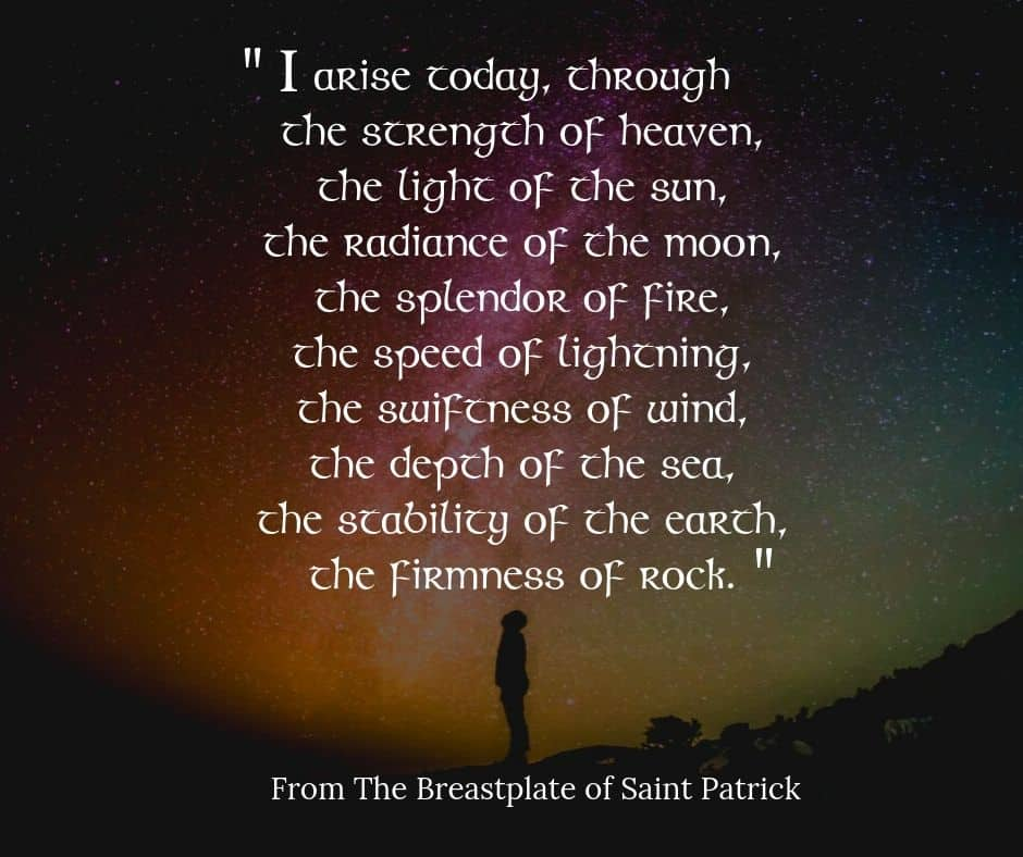 Excerpt from the 5th century Irish prayer The Breastplate of Saint Patrick