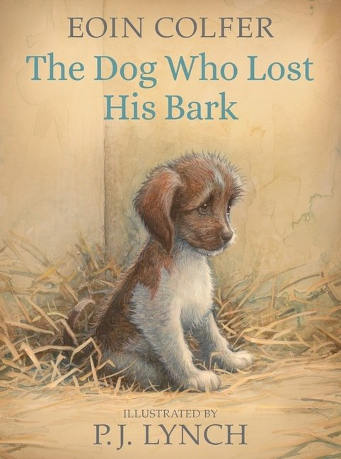 Book Cover for Middle Grade Children's Book The Dog Who Lost His Bark by Eoin Colfer
