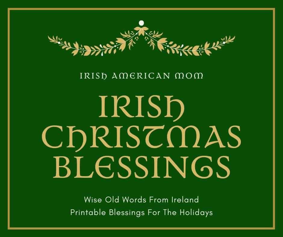 Irish Christmas Blessings Irish American Mom