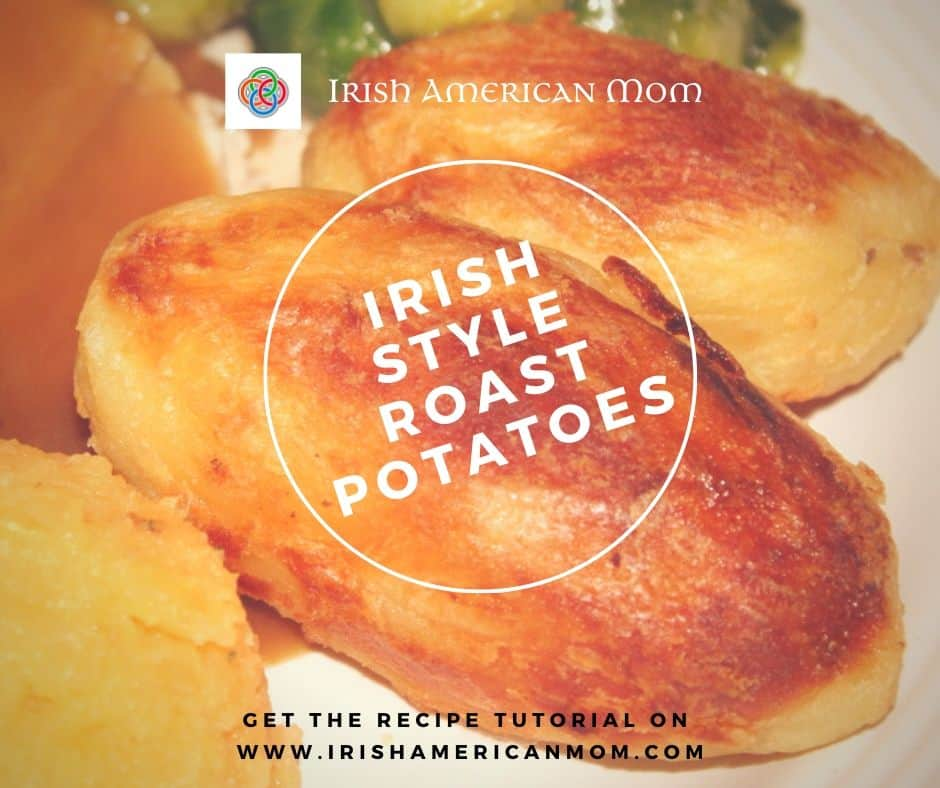 Irish Style Roast Potatoes graphic showing where to get the recipe tutorial