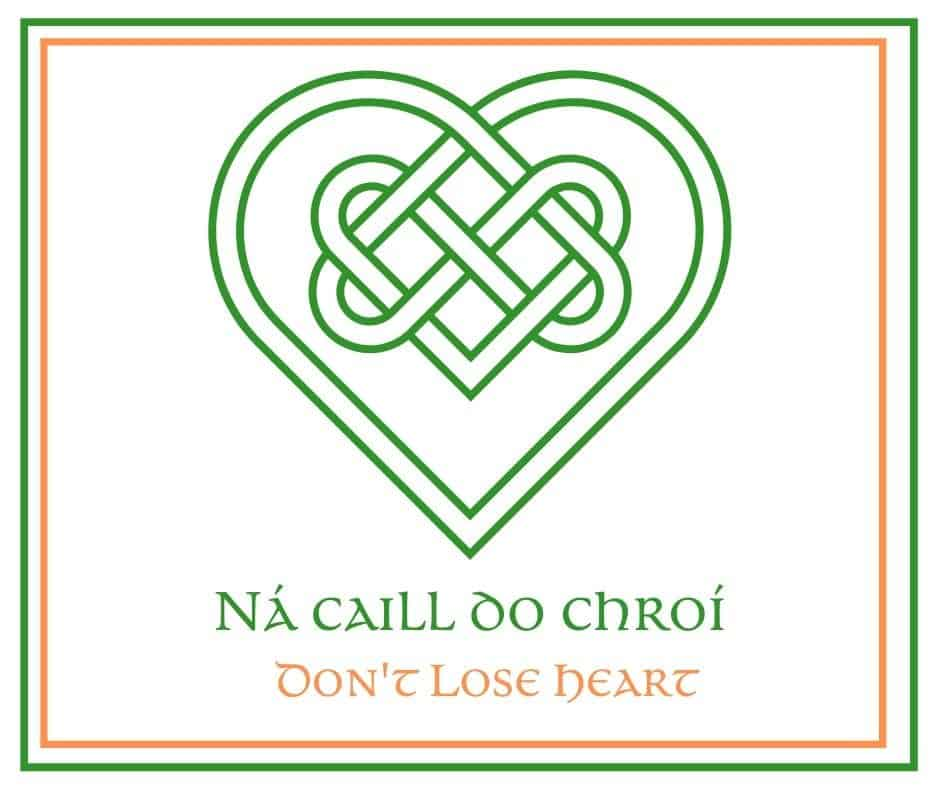 A graphic with white background and a green Celtic knot heart for the Irish saying Don't Lose Heart