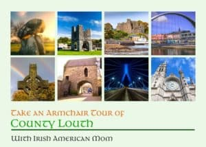 A graphic featuring images from County Louth of a dolmen, old Cistercian abbey, high cross, medieval castle, cathedral and bridges over the Boyne River