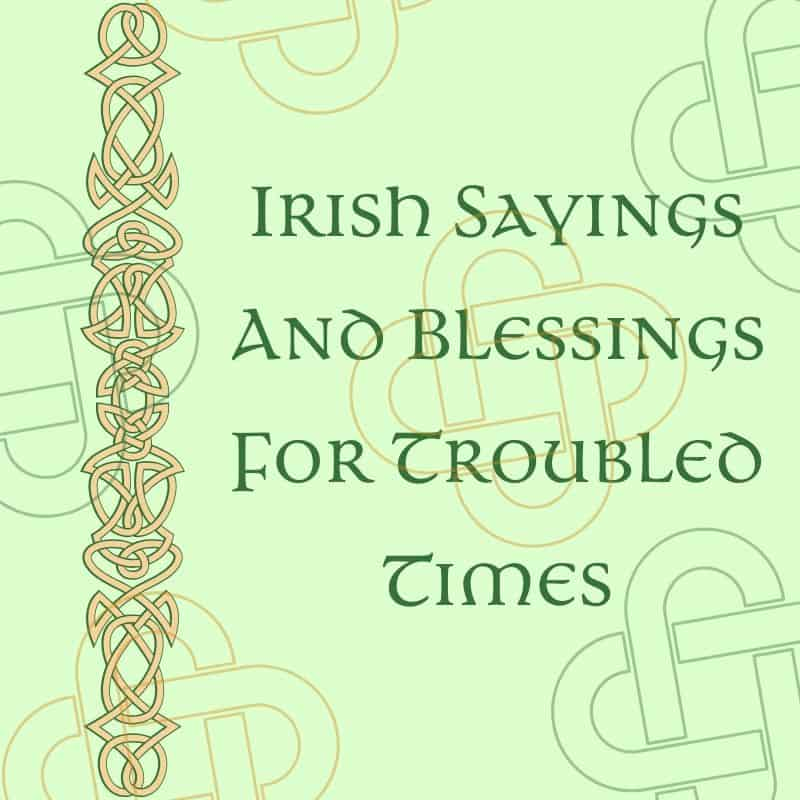 Green graphic with a Celtic border for Irish sayings and blessings for troubled times