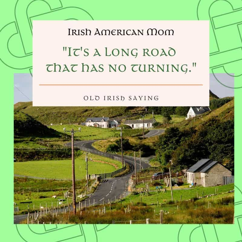 A winding Irish road in a graphic for the old Irish saying It's a long road that has no turning