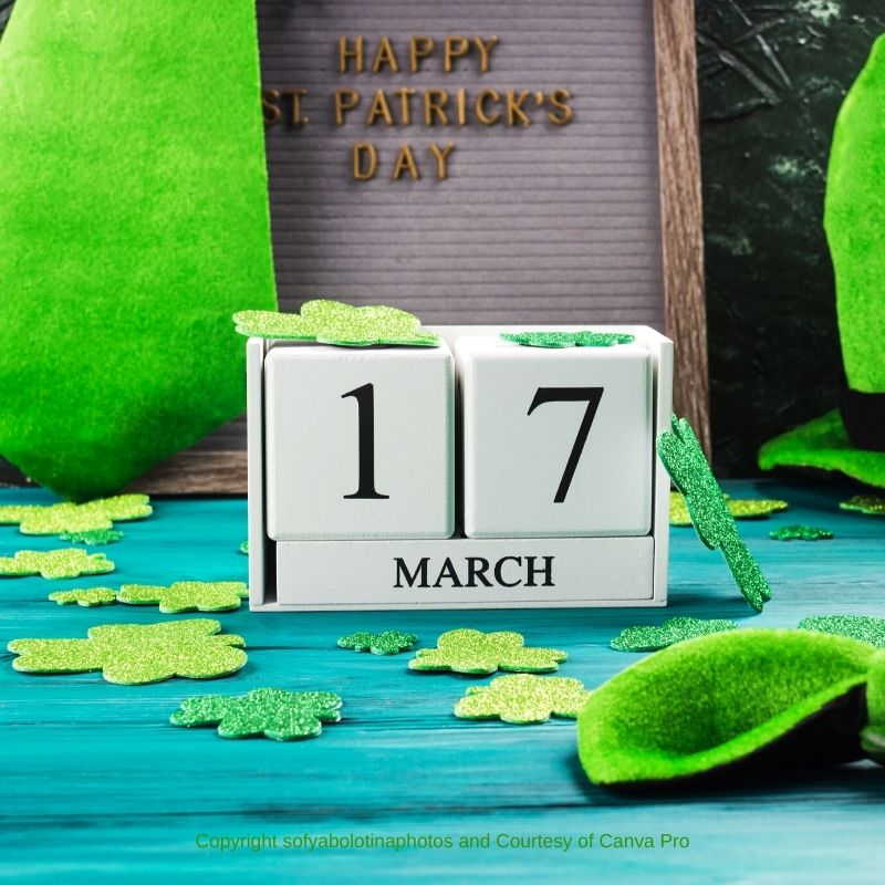 March 17 on a block calendar surrounded by shamrocks and a notice board with text